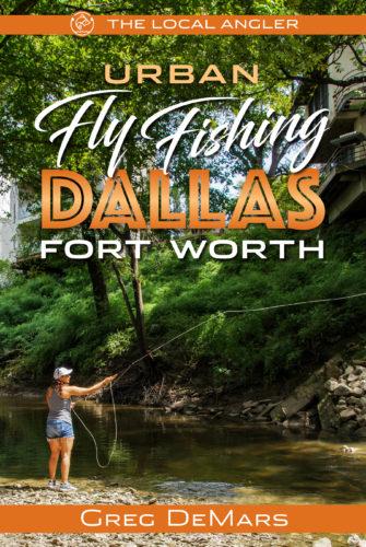 Urban Fly Fishing DFW